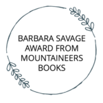 BARBARA SAVAGE AWARD FROM MOUNTAINEERS BOOKS